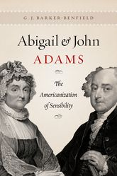 Abigail and John AdamsThe Americanization of Sensibility