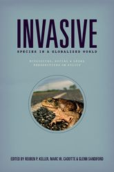 Invasive Species in a Globalized World: Ecological, Social, and Legal Perspectives on Policy