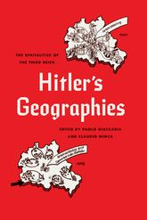 Hitler's Geographies: The Spatialities of the Third Reich