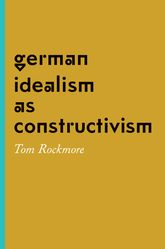 German Idealism as Constructivism