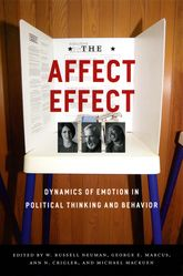 The Affect EffectDynamics of Emotion in Political Thinking and Behavior