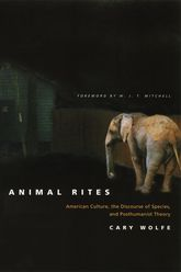 Animal RitesAmerican Culture, the Discourse of Species, and Posthumanist Theory