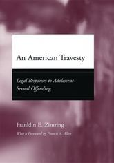An American TravestyLegal Responses to Adolescent Sexual Offending